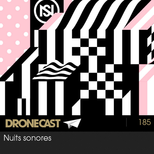 Dronecast 185: Nuits sonores