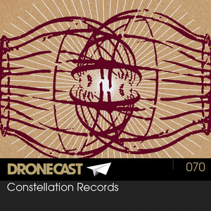 Dronecast 070: Constellation Records
