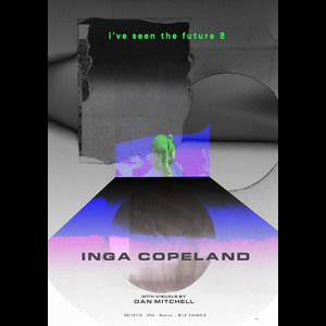I've seen the future 8 // INGA COPELAND