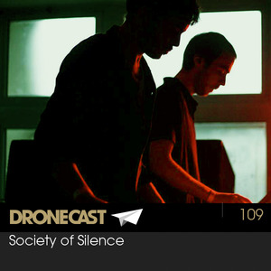 Dronecast 109: Society of Silence