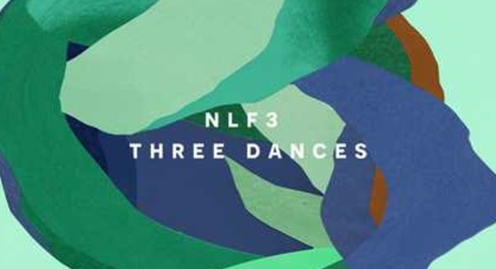 NLF 3: Three Dances (Edit)