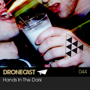Dronecast 044: Hands in The Dark
