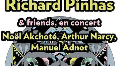 Richard Pinhas & Friends