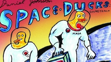 Daniel Johnston: Space Ducks Soundtrack