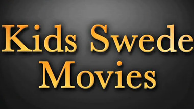 Kids Swede Movies