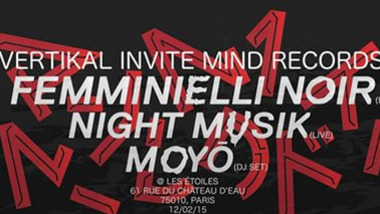 Vertikal invite Mind Records : Femminielli Noir (live), Night Musik (live), Moyo