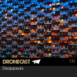 Dronecast 131: Disappears