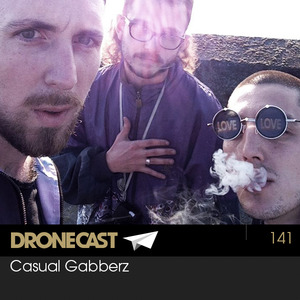 Dronecast 141: Casual Gabberz