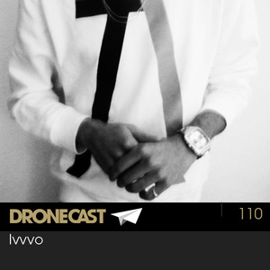 Dronecast 110: Ivvvo