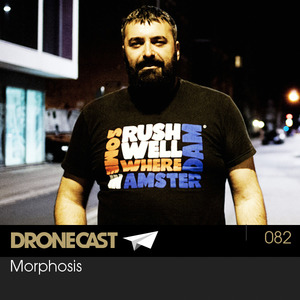 Dronecast 082: Morphosis
