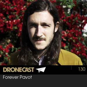 Dronecast 130: Forever Pavot