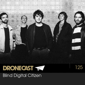 Dronecast 125 : Blind Digital Citizen