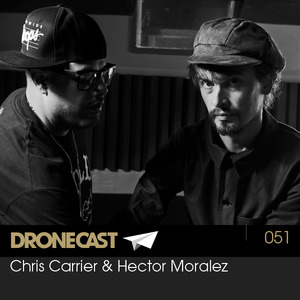 Dronecast 051: Chris Carrier & Hector Moralez