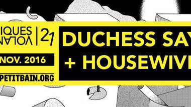 MV21 : Duchess Says + Housewives au Petit Bain