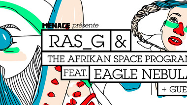 Ras G & The Afrikan Space Program ft.Eagle Nebula au Badaboum