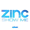 Zinc - Show Me - KiNK 'Vocal' Remix