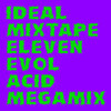 iDEAL MiXTAPE ELEVEN - Acid Megamix by EVOL