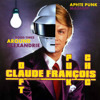 Daft Punk Vs Claude François Vs Chic - Good Times Around Alexandrie (Aphte Punk Rmx)