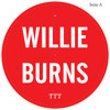 Willie Burns – Tab Of Acid
