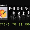 Trying To Be Cool - Phoenix