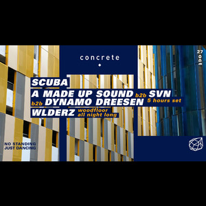 Concrete: Scuba, A Made Up Sound b2b SVN b2b Dynamo Dreesen